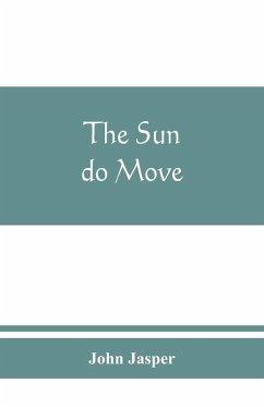 The sun do move - Jasper, John