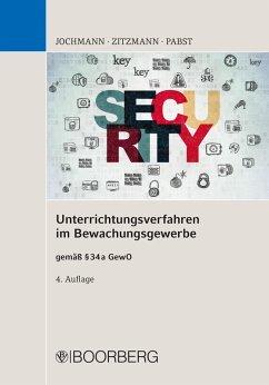 Unterrichtungsverfahren im Bewachungsgewerbe (eBook, PDF) - Jochmann, Ulrich; Zitzmann, Jörg; Papst, Anja
