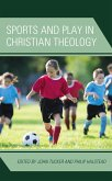 Sports and Play in Christian Theology (eBook, ePUB)