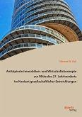 Antizipierte Immobilien- und Wirtschaftskonzepte zur Mitte des 21. Jahrhunderts im Kontext gesellschaftlicher Entwicklungen (eBook, PDF)