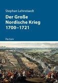 Der Große Nordische Krieg 1700-1721
