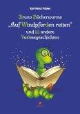 """Bruno Bücherwurms """"Auf Windpferden reiten"""""""
