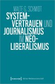 Systemvertrauen und Journalismus im Neoliberalismus
