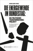 Die Energiewende im Bundestag: ein politisches Transformationsprojekt?