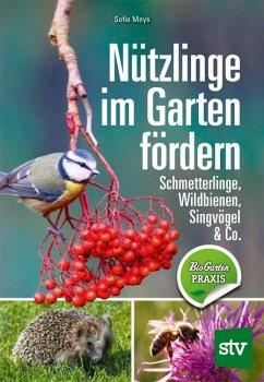 Nützlinge im Garten fördern - Meys, Sofie