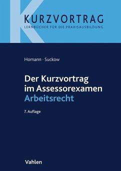 Der Kurzvortrag im Assessorexamen Arbeitsrecht - Homann, Jutta;Suckow, Jens
