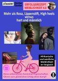 Erfolgsrezept Weiblichkeit 4.0 - mehr als Rosa, Lippenstift, High heels versus hart und männlich