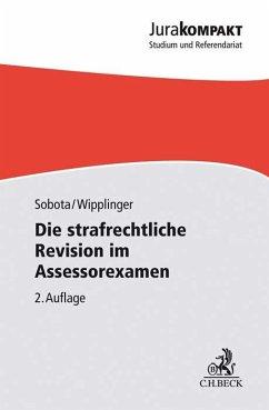 Die strafrechtliche Revision im Assessorexamen - Sobota, Sebastian;Wipplinger, Tobias