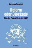Reform oder Blockade - welche Zukunft hat die UNO?