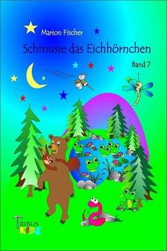 Schmusie das Eichhörnchen (eBook, ePUB) - Fischer, Marion