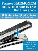 Tremolo Mundharmonika / Harmonica Duo+ Songbook - 51 Kinderlieder Duette / Children Songs Duets (eBook, ePUB)