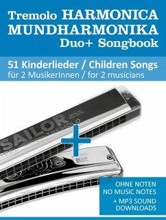 Tremolo Mundharmonika / Harmonica Duo+ Songbook - 51 Kinderlieder Duette / Children Songs Duets (eBook, ePUB) - Boegl, Reynhard; Schipp, Bettina