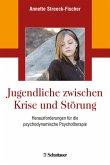 Jugendliche zwischen Krise und Störung (eBook, ePUB)
