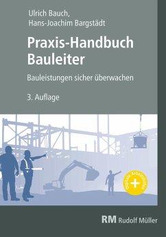 Praxis-Handbuch Bauleiter - E-Book (PDF) (eBook, PDF) - Bargstädt, Hans-Joachim; Bauch, Ullrich