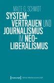 Systemvertrauen und Journalismus im Neoliberalismus (eBook, PDF)