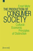 The Production of Consumer Society (eBook, PDF)