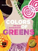 Colors of Greens - Die neue Gemüseküche