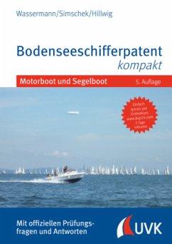 Bodenseeschifferpatent kompakt - Wassermann, Matthias;Simschek, Roman;Hillwig, Daniel