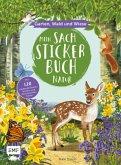 Mein Sach-Stickerbuch Natur - Garten, Wald und Wiese