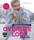 Wohlfühlkleidung im Oversize-Look häkeln