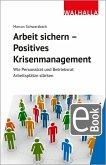 Arbeit sichern - Positives Krisenmanagement (eBook, PDF)