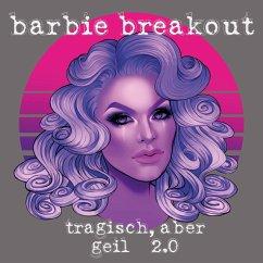 Tragisch, aber geil (MP3-Download) - Breakout, Barbie