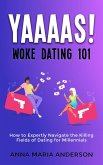 YAAAAS! Woke Dating 101 (eBook, ePUB)