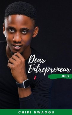 Dear Entrepreneur: July (eBook, ePUB) - Nwaogu, Chidi