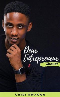 Dear Entrepreneur: August (eBook, ePUB) - Nwaogu, Chidi