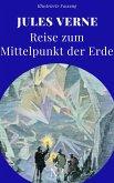 Reise zum Mittelpunkt der Erde (eBook, ePUB)