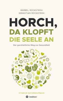 Horch, da klopft die Seele an! (eBook, ePUB) - Rockstroh, Bärbel und Sebastian