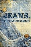 Jeans. Einfach Kult!