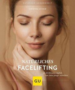 Natürliches Facelifting - Schmid, Christina