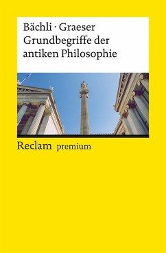 Grundbegriffe der antiken Philosophie - Bächli, Andreas;Graeser, Andreas