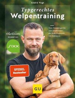 Typgerechtes Welpentraining - Vogt, André