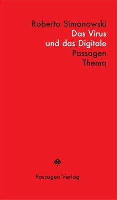 Das Virus und das Digitale - Simanowski, Roberto