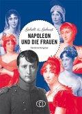 Geliebt & gehasst - Napoleon und die Frauen
