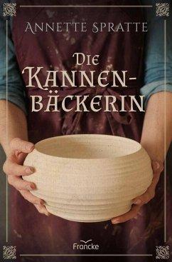 Die Kannenbäckerin (eBook, ePUB) - Spratte, Annette