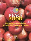 Peace Food - Das vegane Gesundheitskochbuch für die ganze Familie