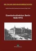 Eisenbahndirektion Berlin 1838-1993, m. 1 Karte / Deutsche Eisenbahndirektionen