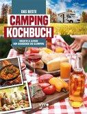 Das beste Campingkochbuch - kreativ und lecker von Gaskocher bis Glamping