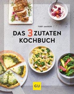 Das 3-Zutaten-Kochbuch - Amidor, Toby