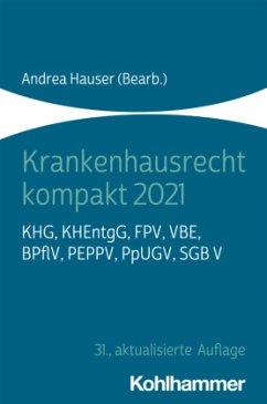 Krankenhausrecht kompakt 2021 - Krankenhausrecht kompakt 2021