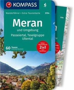KOMPASS Wanderführer Meran und Umgebung, Passeiertal, Texelgruppe, Ultental - Baumann, Franziska