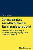 Jahresabschluss nach dem Schweizer Rechnungslegungsrecht