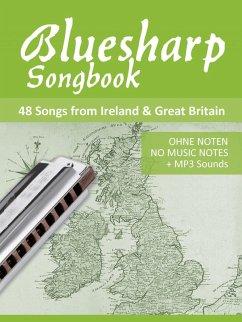 Bluesharp Songbook - 48 Songs from Ireland & Great Britain (eBook, ePUB) - Boegl, Reynhard; Schipp, Bettina