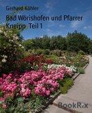 Bad Wörishofen und Pfarrer Kneipp Teil 1 (eBook, ePUB)