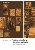 Welterschaffung - Kunstvernichtung (eBook, PDF)