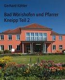 Bad Wörishofen und Pfarrer Kneipp Teil 2 (eBook, ePUB)