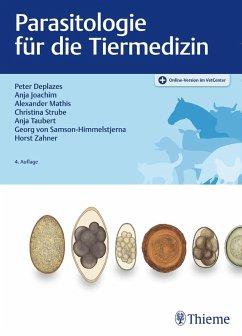 Parasitologie für die Tiermedizin (eBook, ePUB) - Deplazes, Peter; Samson-Himmelstjerna, Georg von; Zahner, Horst; Joachim, Anja; Mathis, Alexander; Taubert, Anja; Strube, Christina